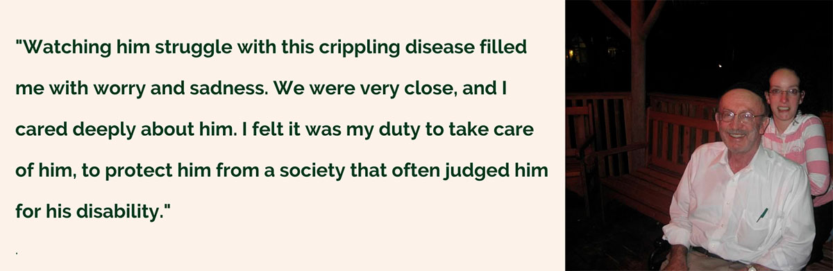 """""""Watching him struggle with this crippling disease filled me with worry and sadness. We were very close, and I cared deeply about him. I felt it was my duty to take care of him, to protect him from a society that often judged him for his disability."""""""